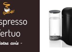 Nespresso Vertuo: notre avis sur ce modèle
